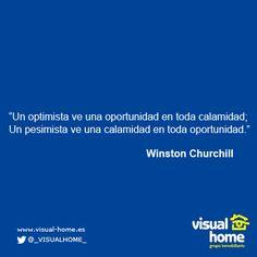Un optimista ve una oportunidad en toda calamidad; Un pesimista ve una calamidad en toda oportunidad.