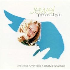 Jewel - Pieces of You. Brilliantly written and performed. Poetic and peaceful.