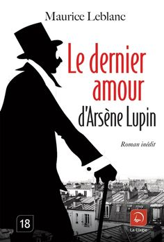 Le dernier amour d'Arsène Lupin / Maurice Leblanc