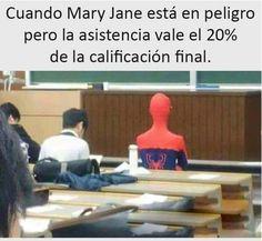 Y bueno,se ve que spiderman también falta mucho,nunca se ve en la escuela...