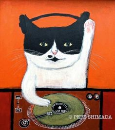 """Gold Record Cat DJ"" <=> Acrylic on Canvas Artist Pepe Shimada Copyright © PEPE SHIMADA All Rights Reserved"