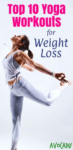 Top 10 Yoga Workout Videos to lose weight | These yoga workouts for weight loss will help strengthen your muscles and improve your flexibility | http://avocadu.com/yoga-workout-videos-to-lose-weight/