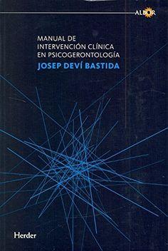 Manual de intervención clínica en psicogerontología / Josep Deví Bastida (coord.). 2012.