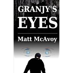 #Book Review of #GranjysEyes from #ReadersFavorite - https://readersfavorite.com/book-review/granjys-eyes  Reviewed by Viga Boland for Readers' Favorite  There's more than a couple of adjectives to describe Granjy's Eyes by Matt McAvoy: gripping, twisted, frightening, unexpected...just for starters. But most applicable is chillingly realistic. Yes, Granjy's Eyes is fiction, but newspapers and crime archives are littered with heartless, narcissistic characte...
