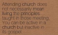Be active in the Gospel and living by Biblical Principles.