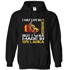 I May Live in Canada But I Was Made in Sri Lanka (Yello - #funny hoodie #cropped sweater. ORDER HERE => https://www.sunfrog.com/States/I-May-Live-in-Canada-But-I-Was-Made-in-Sri-Lanka-Yellow-vvfzvbabsd-Black-Hoodie.html?68278