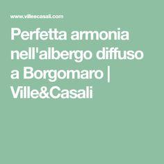 Perfetta armonia nell'albergo diffuso a Borgomaro | Ville&Casali