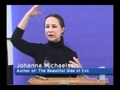 Are you following Another Jesus and Gospel? The Beautiful Side of Evil - Author Johanna Michaelsen; Are miracles and wonders always from God? Or could they be from the opposite? Johanna Michaelsen talks about her experiences, how she was duped by evil, and how she was delivered from it.