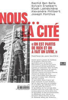 """Nous... la cité : """"on est partis de rien et on a fait un livre"""" / Rachid Ben Bella, Sylvain Érambert, Riadh Lakhéchène, e.a. ; postface de Jane Sautière - https://bib.uclouvain.be/opac/ucl/fr/chamo/chamo%3A1944511?i=0"""