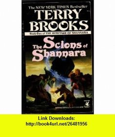 The Scions of Shannara Book One of the Heritage of Shannara Terry Brooks, Illustrated by Shelly Shapiro ,   ,  , ASIN: B001DQPYFQ , tutorials , pdf , ebook , torrent , downloads , rapidshare , filesonic , hotfile , megaupload , fileserve