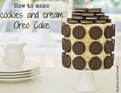 Bubble and Sweet: Cookies and Cream Elegant Stacked Oreo Cake
