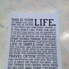 Live your dream and share your passion. Life is short.
