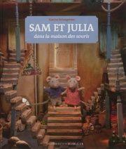 Sam et Julia dans la maison des souris - Karina Schaapman, Ton Bouwer
