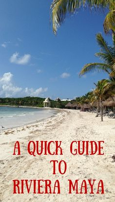 A Quick Guide to Riviera Maya, Mexico