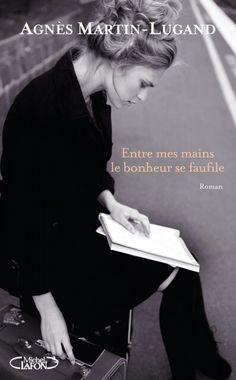 Entre mes mains le bonheur se faufile, de Agnès Martin-Lugand (ebook)