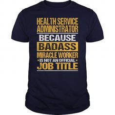Awesome Tee For Health Service Administrator T-Shirts, Hoodies (22.99$ ==► Shopping Now!)