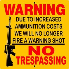 "NO TRESPASSING AR-15 SIGN 12""x12"" ALUMINUM ""ANIMALZRULE ORIGINAL DESIGN - ""NO ONE ELSE IS AUTHORIZED TO SELL THIS SIGN"" (Any one else selling this sign is selling a CHEAP COPY) THIS SIGN COMES WITH (2) HOLES FOR EASY MOUNTING. by Animalzrule. $14.00. THIS LISTING IS FOR (1) ALUMINUM GUN SIGN SIZE: 12""x12"" MATERIAL: .040 ALUMINUM (WILL NEVER RUST) VINYL GRAPHICS: 6 YEAR EXTERIOR VINYL THIS SIGN IS MADE FROM .040 ALUMINUM (WILL NEVER RUST). ALL OUR SIG..."