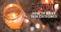 Farmland Bacon Club - BACON HACK: HOW TO MAKE BACON SCENTED CANDLES