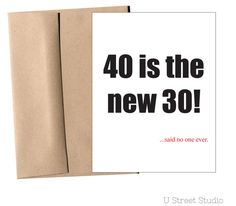 40 is the new 30. Said no one ever. funny and slightly crass greeting card to say congratulations for wedding congrats