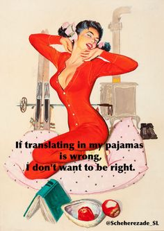 Translating in pajamas FTW!