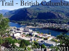 Trail, BC - Dad was born here in True North, Lake Life, Great Memories, Homeland, British Columbia, Places Ive Been, Dolores Park, Trail, To Go