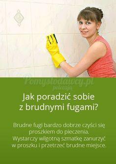 WYCZYŚĆ FUGI BEZ WYSIŁKU - PRZYDATNY TRIK W KAŻDYM DOMU! Detox Your Home, Free Crochet Bag, Life Guide, Diy Cleaners, Natural Living, Good Advice, Housekeeping, Clean House, Cleaning Hacks