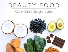 Top 9 Beauty Foods: How to Get the Glow From Within