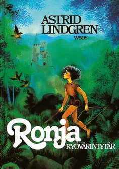 loved the movie as a kid! rp:Ronja Ryövärintytär by Astrid Lindgren Books To Read, My Books, Kids Book Series, Seven Years Old, Film Books, Children's Literature, Children's Book Illustration, Illustrations, Screenwriting