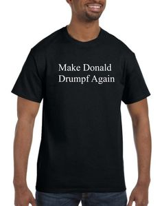 Make Donald Drumpf Again Tee Shirt in a by MOarsenalGraphics
