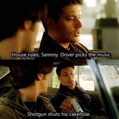 House Rules.  I still need to get my license plate on my car that says this.  #supernatural