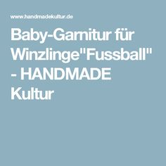 """Baby-Garnitur für Winzlinge""""Fussball"""" - HANDMADE Kultur"""