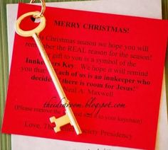 The Idea Room posted a great idea to make a small gift to share a bit of Christmas spirit. It is called the Innkeeper's Key and it is inten. Christmas Program, 12 Days Of Christmas, Christmas Holidays, Christmas Ideas, Christmas Sayings, Merry Christmas, Christmas Printables, Christmas Plays, Christmas Service