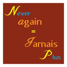 Never again = Jamais plus
