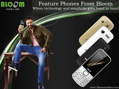 feature phones from Bloom where technology and simplicy goes hand in hand