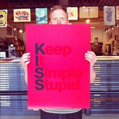 K.I.S.S. Keep It Simple Stupid