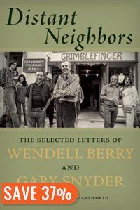 Distant Neighbors: The Selected Letters of Wendell Berry & Gary Snyder Book by Wendell Berry | Hardcover | chapters.indigo.ca