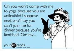 saying you're not flexible enough for yoga - Google Search