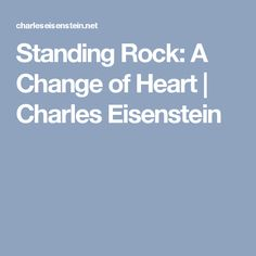 Standing Rock: A Change of Heart | Charles Eisenstein