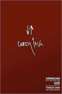 Crazy Love by Francis Chan - on my list