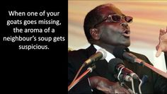 Mugabe is gone, don't forget this legendary quotes!Mugabe is gone, don't forget this legendary quotes!Mugabe is gone, don't forget this legendary quotes! Mugabe Quotes, Rastafari Quotes, Crush Quotes, Life Quotes, Funny Qoutes, History Facts, Good Advice, Great Quotes, Trending Memes