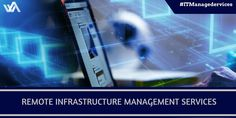 Enterprises require instant scalability and cost-effective IT infrastructure management. This is where the need for Remote Infrastructure Management Services arise.