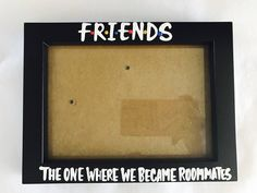 F•R•I•E•N•D•S The one where we became roommates- roommate gift- photo frame- friends tv show- rachel| ross| monica|c by PickMeCups on Etsy
