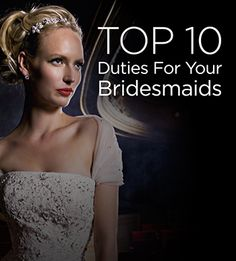 Put your bridesmaids to work! Here are our top 10 duties you should expect your bridesmaids to do on your wedding day.   Wedding Dresses by Justin Alexander