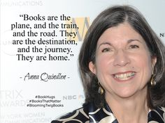 Books are the plane and the train and the road. They are the destination and the journey. They are home. - Anna Quindlen #Booksthatmatter #Bookhugs #Bloomingtwig #Yourstory
