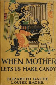 "livingnowisliving: "" Leslea Parrish saved to Vintage: In the Kitchen, Cooking and Baking When Mother Lets Us Make Candy, 1915 "" Retro Recipes, Old Recipes, Cookbook Recipes, Vintage Recipes, Candy Recipes, Cooking Recipes, 1950s Recipes, Recipies, What's Cooking"