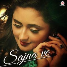 Sajna Ve (2016): Indian Pop MP3 Songs