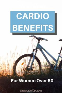 There are several benefits to doing cardiovascular exercise for women over 50