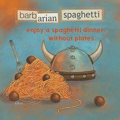 Adultitis Antidote #3: Barbarian Spaghetti by Jason Kotecki