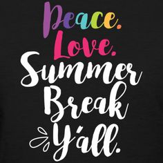 Summer Break Y'all - Women's T-Shirt Teacher End Of Year, Teacher Summer, School Teacher, Last Day Of School, School Days, School Stuff, Teaching Shirts, Scrapbook Quotes, Broken Quotes