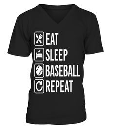 # Baseball Eat Sleep Repeat .  HOW TO ORDER:1. Select the style and color you want: 2. Click Reserve it now3. Select size and quantity4. Enter shipping and billing information5. Done! Simple as that!TIPS: Buy 2 or more to save shipping cost!This is printable if you purchase only one piece. so dont worry, you will get yours.Guaranteed safe and secure checkout via:Paypal | VISA | MASTERCARD